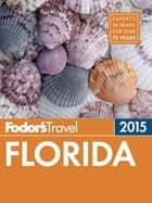 Fodor's Florida 2015 ebook by Fodor's Travel Guides