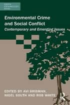 Environmental Crime and Social Conflict - Contemporary and Emerging Issues ebook by Avi Brisman, Nigel South, Rob White