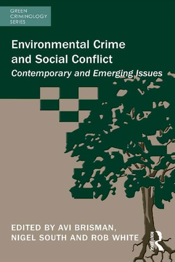 Environmental Crime and Social Conflict - Contemporary and Emerging Issues ebook by