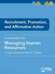 Recruitment, Promotion, and Affirmative Action: Local Government Cases ebook by Kevin   C. McGonegal,Jeffrey   A. Raffel,James  M.  Banovetz
