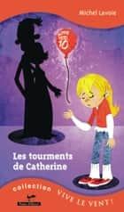 Les tourments de Catherine 17 ebook by Michel Lavoie