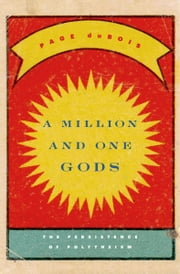A Million and One Gods ebook by Page duBois