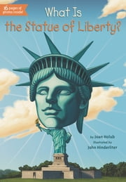 What Is the Statue of Liberty? ebook by Joan Holub,Scott Anderson,John Hinderliter