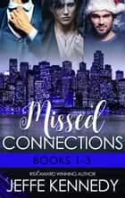 Missed Connections Box Set ebook by Jeffe Kennedy