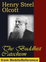 The Buddhist Catechism (Mobi Classics) ebook by Henry Steel Olcott