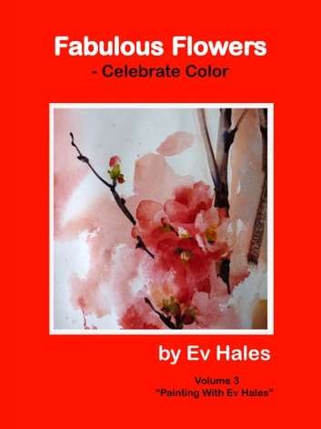 """Fabulous Flowers"" - Celebrate Color ebook by Ev Hales"