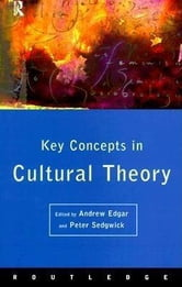 Key Concepts in Cultural Theory ebook by Sedgwick, Peter