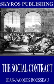 The Social Contract ebook by Jean-Jacques Rousseau