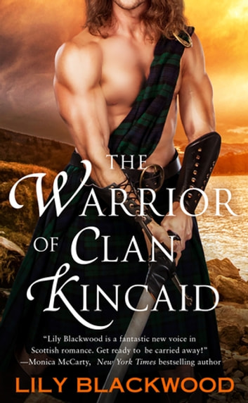The Warrior of Clan Kincaid ebook by Lily Blackwood