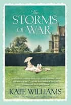The Storms Of War - A Novel eBook by Kate Williams
