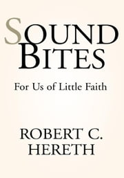 Sound Bites of faith: For Us of little faith ebook by Robert C. Hereth