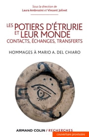 Les potiers d'Etrurie et leur monde - Contacts, échanges, transferts ebook by Laura Ambrosini,Vincent Jolivet