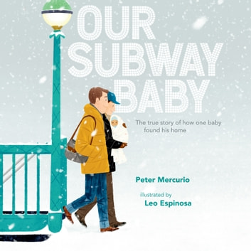 Our Subway Baby audiobook by Peter Mercurio