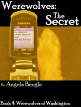 Werewolves: The Secret ebook by Angela Beegle