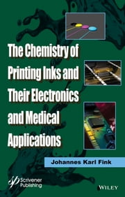 The Chemistry of Printing Inks and Their Electronics and Medical Applications ebook by Johannes Karl Fink