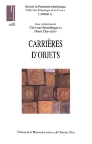 Carrières d'objets - Innovations et relances ebook by Christian Bromberger, Denis Chevallier