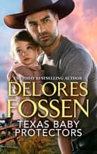 Texas Baby Protectors - An Anthology 電子書 by Delores Fossen