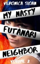 My Nasty Futanari Neighbor - Volume 2 ebook by Veronica Sloan
