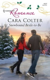 Snowbound Bride-to-Be ebook by Cara Colter