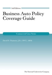 Business Auto Policy Coverage Guide ebook by David Thamann J.D., CPCU, ARM