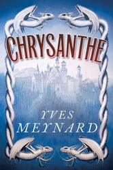 Chrysanthe ebook by Yves Meynard