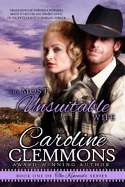 The Most Unsuitable Wife - The Kincaids, #1 ebook by Caroline Clemmons