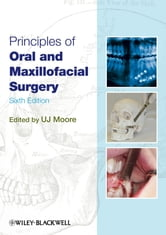 Principles of Oral and Maxillofacial Surgery ebook by U. J. Moore