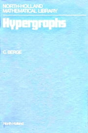 Hypergraphs - Combinatorics of Finite Sets ebook by C. Berge