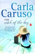 Catch of the Day - Destiny Romance ebook by Carla Caruso