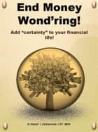 End Money Wond'ring! ebook by Robert Zimmerman