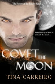 Covet the Moon ebook by Tina Carreiro