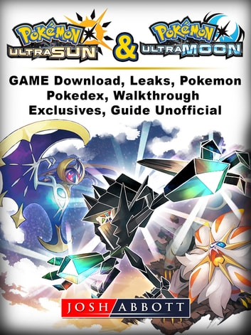 Pokemon Ultra Sun and Ultra Moon Game Download, Leaks, Pokemon, Pokedex,  Walkthrough, Exclusives, Guide Unofficial