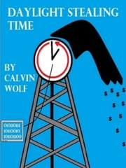 Daylight Stealing Time ebook by Calvin Wolf