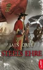 Steels Ehre ebook by Iain Gale, Dr. Holger Hanowell