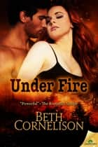 Under Fire ebook by Beth Cornelison