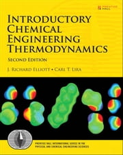 Introductory Chemical Engineering Thermodynamics ebook by J. Richard Elliott,Carl T. Lira