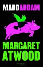 MaddAddam ebook by Margaret ATWOOD, Patrick DUSOULIER