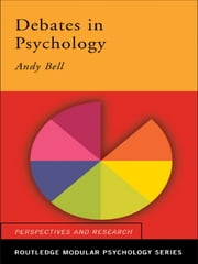 Debates in Psychology ebook by Andy Bell