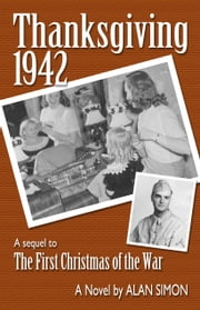 Thanksgiving, 1942 ebook by Alan Simon
