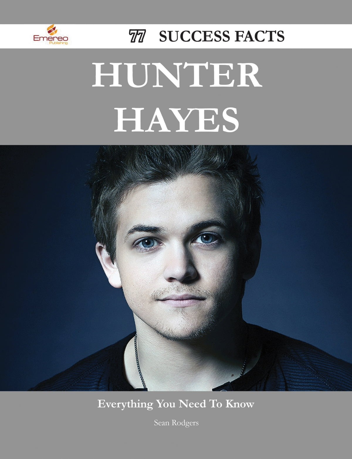 Hunter Hayes 77 Success Facts Everything You Need To Know About