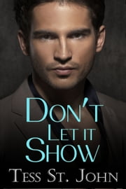 Don't Let It Show (Undercover Intrigue Series ~ Book 1) 電子書籍 Tess St. John