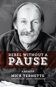 Rebel Without A Pause - A Memoir ebook by Nick Ternette