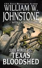 Texas Bloodshed ebook by William W. Johnstone, J.A. Johnstone