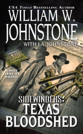 Sidewinders #6: Texas Bloodshed ebook by William W. Johnstone,J.A. Johnstone