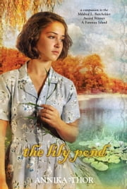 The Lily Pond ebook by Annika Thor,Linda Schenck