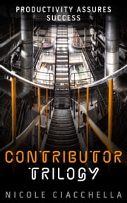 Contributor, the Complete Trilogy ebook by Nicole Ciacchella