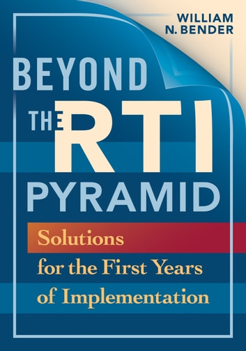 Beyond the RTI Pyramid - Solutions for the First Year of Implementation ebook by William N. Bender