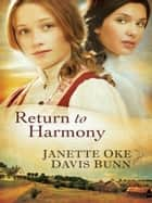 Return to Harmony ebook by Janette Oke, Davis Bunn