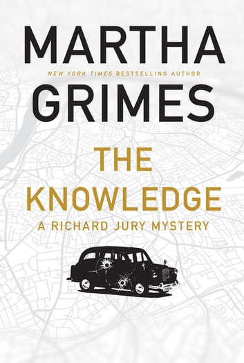 The Knowledge - A Richard Jury Mystery ebook by Martha Grimes