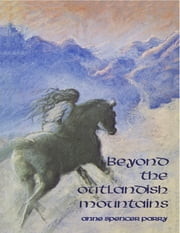 Beyond the Outlandish Mountains ebook by Anne Spencer Parry